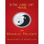 The Art of War on Dental Health - eBook