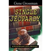 Single Jeopardy : A Peter Sharp Legal Mystery