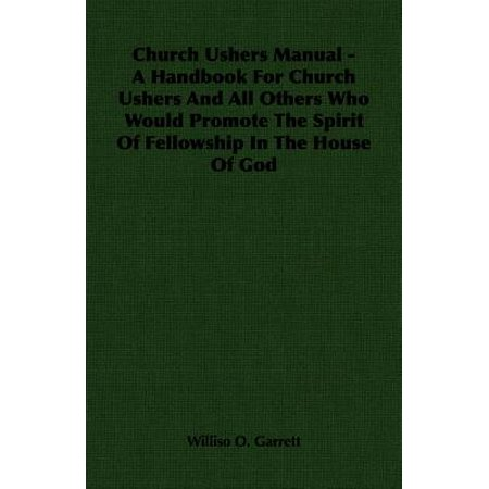 Church Ushers Manual - A Handbook for Church Ushers and All Others Who Would Promote the Spirit of Fellowship in the House of God - eBook](Spirit Halloween Handbook)