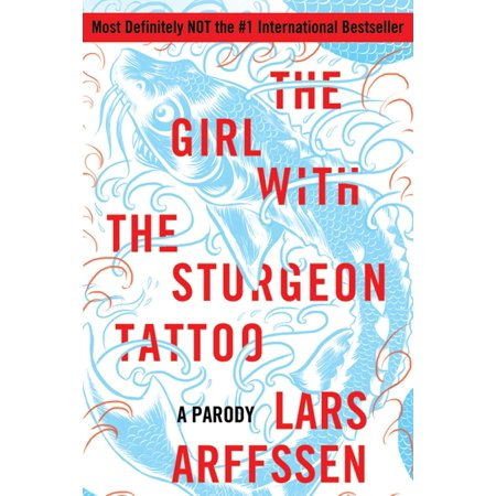 The Girl with the Sturgeon Tattoo : A Parody