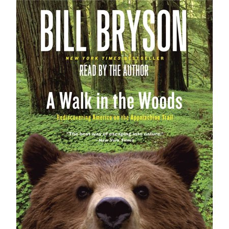 A walk in the woods : rediscovering america on the appalachian trail: