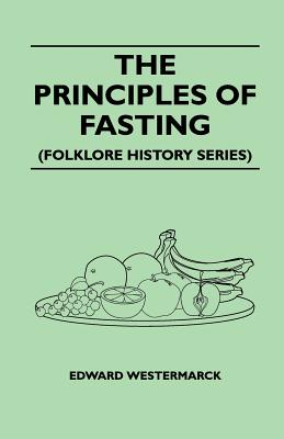 The Principles Of Fasting (Folklore History Series)