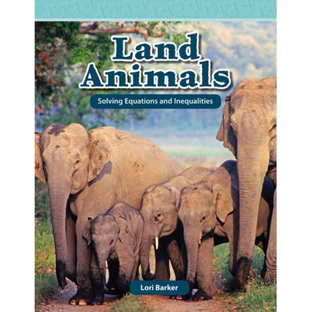 Land Animals: Solving Equations and Inequalities -