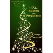 The Blessing of Forgiveness - eBook
