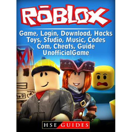 Roblox Game, Login, Download, Hacks, Toys, Studio, Music, Codes, Com,  Cheats Guide Unofficial - eBook