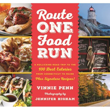 Route One Food Run : A Rollicking Road Trip to the Best Eateries from Connecticut to