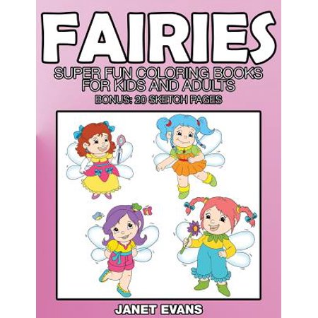 Fairies : Super Fun Coloring Books for Kids and Adults (Bonus: 20 Sketch Pages) - Adult Furries