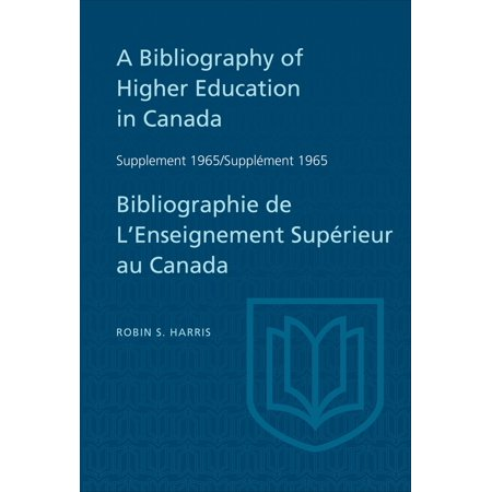 Supplement 1965 to A Bibliography of Higher Education in Canada / Supplément 1965 de Bibliographie de L'Enseighnement Supérieur au Canada - eBook ()