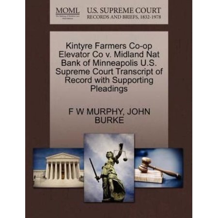Kintyre Farmers Co Op Elevator Co V  Midland Nat Bank Of Minneapolis U S  Supreme Court Transcript Of Record With Supporting Pleadings