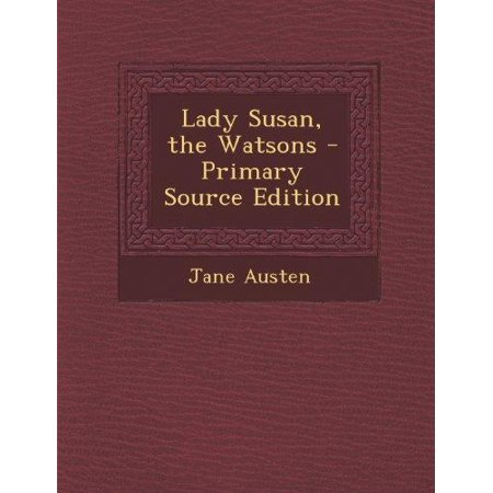 Lady Susan  The Watsons  Primary Source