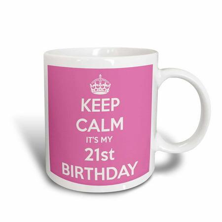 3dRose Keep calm its my 21st Birthday, Pink, Ceramic Mug, (Keep Calm Its My Best Friend Birthday)