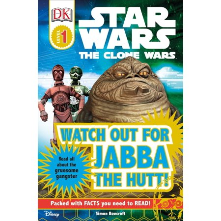 DK Readers L1: Star Wars: The Clone Wars: Watch out for Jabba the Hutt! : Read All About the Gruesome Gangster (Jabba The Hutt Pet)