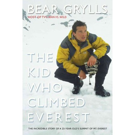 The Kid Who Climbed Everest: Thew Incredible Story Of A 23-Year Old's Summit Of Mt. Everest
