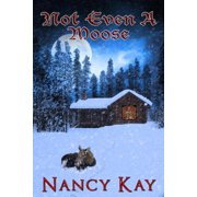 Not Even a Moose - eBook