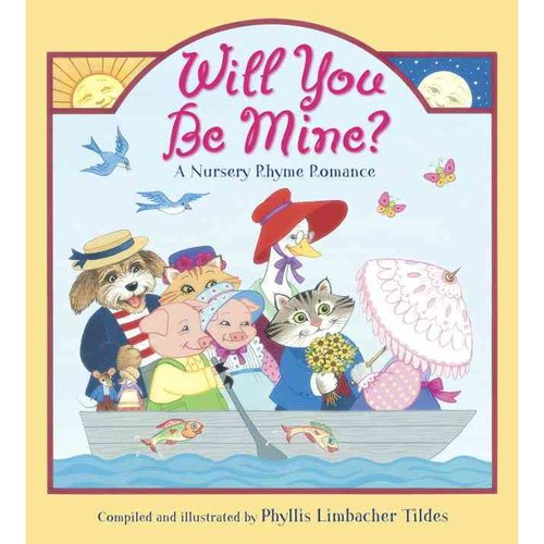 Will You Be Mine?: A Nursery Rhyme Romance