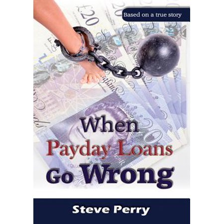 When Payday Loans Go Wrong - eBook (Best Payday Loan Lenders)