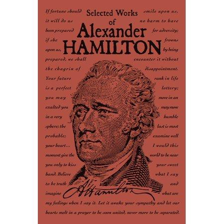Selected Works of Alexander Hamilton (David Alexander The Best Of David Alexander Volume Two)