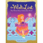 Wish List: The Worst Fairy Godmother Ever! (the Wish List #1), Volume 1 (Hardcover)