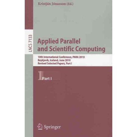 Applied Parallel And Scientific Computing  10Th International Conference  Para 2010  Reykjavik  Iceland  June 6 9  2010  Revised Selected Papers  Part