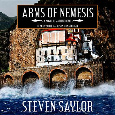 Roma Sub Rosa: Arms of Nemesis: A Novel of Ancient Rome (Audiobook) ()