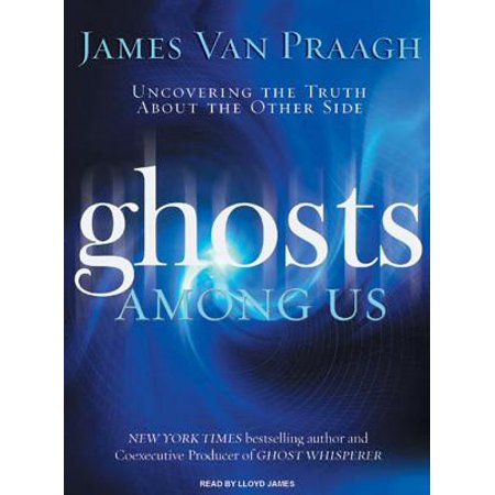 Ghosts Among Us : Uncovering the Truth about the Other Side (Among Us)