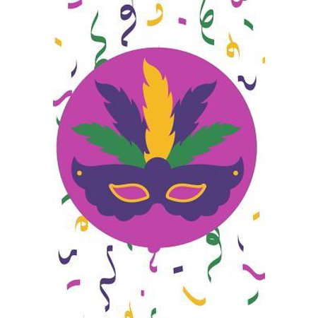 Mardi Gras Journal: A Blank Lined Mardi Gras Notebook for Writing and Recording Ideas Paperback