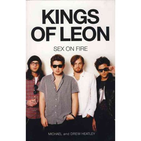 The Kings of Leon: Sex on Fire (New edition) (Paperback)
