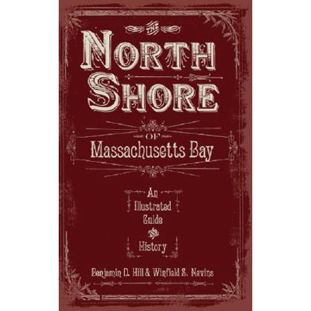 Massachusets Bay - The North Shore of Massachusetts Bay (Paperback)