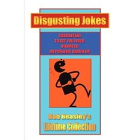 Disgusting Jokes: Bob Beasley's Lifetime Collection (Paperback)