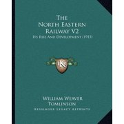 The North Eastern Railway V2 : Its Rise and Development (1915)