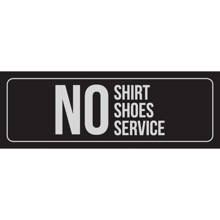Black Background With Silver Font No Shirt Shoes Service Business Retail Outdoor Indoor