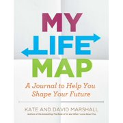 My Life Map : A Journal to Help You Shape Your Future
