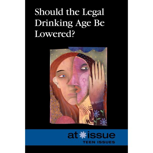legal drinking age should be lowered to eighteen