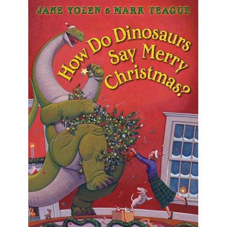 How Do Dinosaurs...?: How Do Dinosaurs Say Merry Christmas? (Board Book)