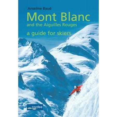 Le Tour - Mont Blanc and the Aiguilles Rouges - a Guide for Skiers - eBook](tour de mont blanc guide book)