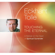 Touching the Eternal : A Retreat on the Heart of Spiritual Surrender