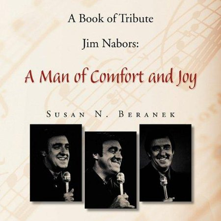 A Book Of Tribute Jim Nabors  A Man Of Comfort And Joy