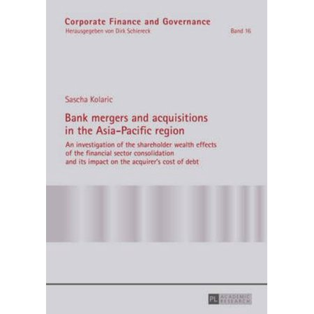Bank Mergers And Acquisitions In The Asia Pacific Region  Corporate Finance And Governance   Paperback