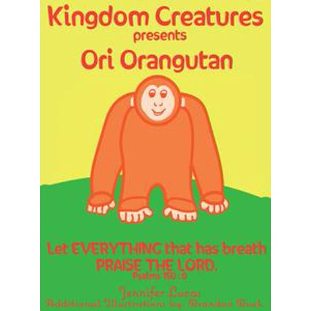 Kingdom Creatures Presents Ori Orangutan - eBook