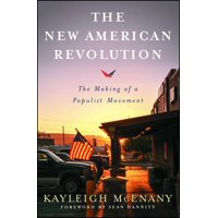 The New American Revolution : The Making of a Populist Movement