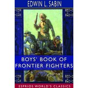 Boys' Book of Frontier Fighters (Esprios Classics) (Paperback)