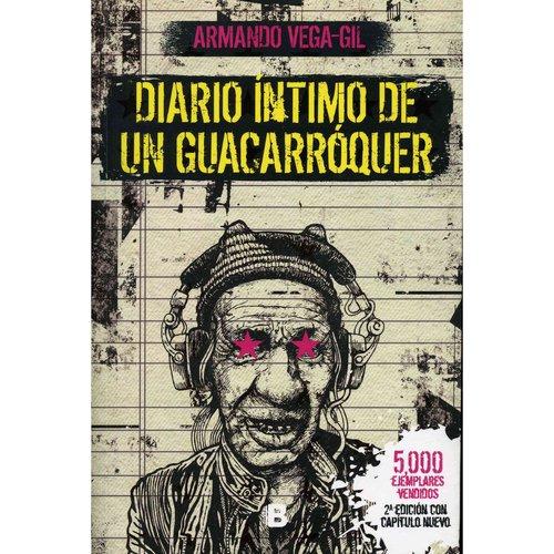 Diario intimo de un guacarroquer / Intimate Diary of a Cave Rocker