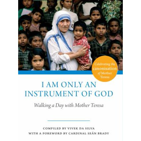 I Am Only An Instrument Of God  Walking A Day With Mother Theresa