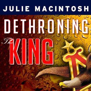 Dethroning the King - Audiobook (Julie Macintosh)