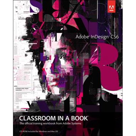 Adobe Indesign Cs6 Classroom In A Book  The Official Training Workbook From Adobe Systems