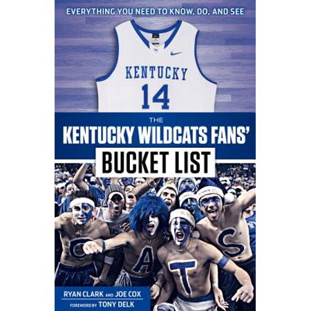 - The Kentucky Wildcats Fans' Bucket List
