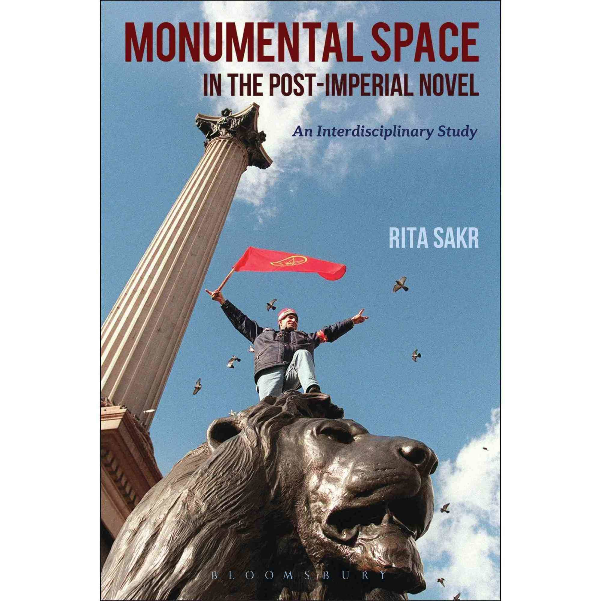 Monumental Space in the Post-Imperial Novel: An Interdisciplinary Study