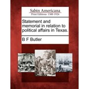 Statement and Memorial in Relation to Political Affairs in Texas.