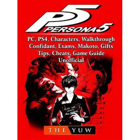 Persona 5, PC, PS4, Characters, Walkthrough, Confidant, Exams, Makoto, Gifts, Tips, Cheats, Game Guide Unofficial - eBook - Persona 4 Halloween