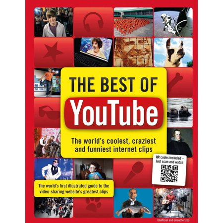 The Best of YouTube : The World's Coolest, Craziest and Funniest Internet